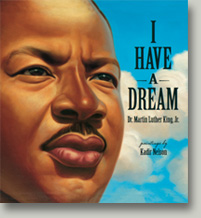 I Have A Dream by Martin Luther King. Illustrations by Kadir Nelson.  Schwartz & Wade 2012