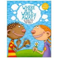Where in the World is Away? by Michael Franti. Illustrated by Ben Hodson. 2012