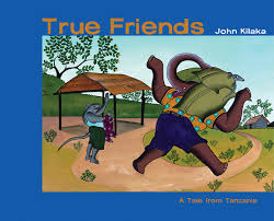 True Friends By John Kilaka Published by Groundwood Books. 2006